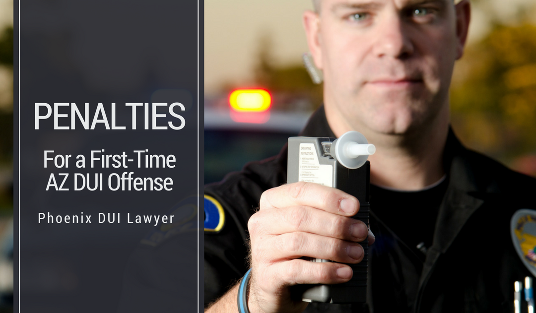 The penalties for a first-time AZ DUI offense
