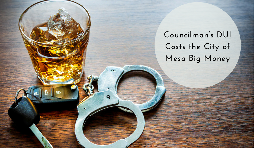 Councilman's DUI costs the City of Mesa big money
